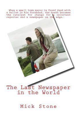 The Last Newspaper in the World Mick Stone