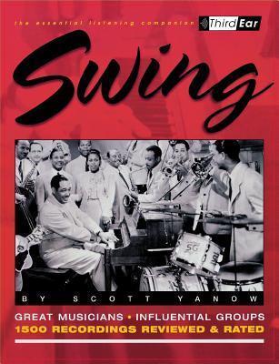 Swing: The Best Musicians and Recordings Scott Yanow