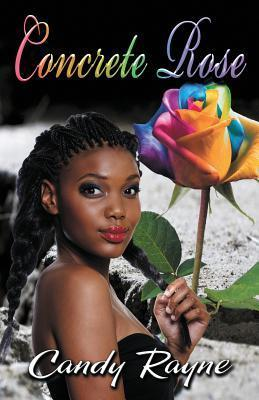 Concrete Rose  by  Candy Rayne