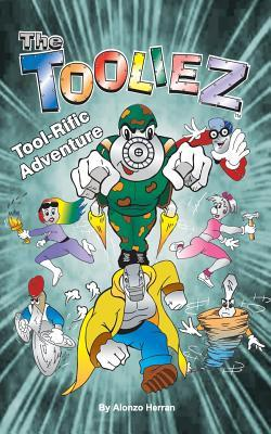 The Tooliez Tool-Rific Adventure Alonzo Herran