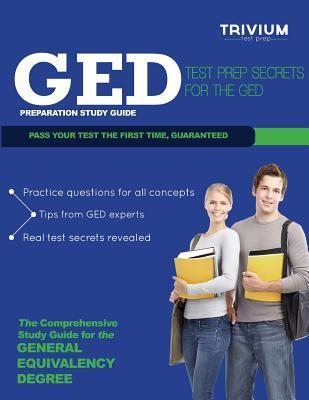GED Preparation Study Guide: Test Prep Secrets for the GED  by  Trivium Test Prep