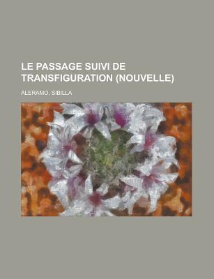 Le Passage Suivi de Transfiguration Sibilla Aleramo