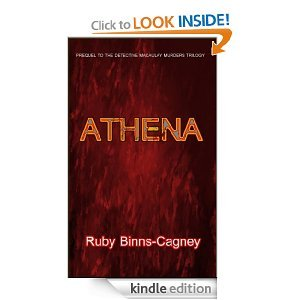 Athena - Prequel to The Detective Macaulay Murders Trilogy  by  Ruby Binns-Cagney