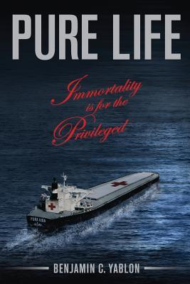 Pure Life: Immortality Is for the Privileged Benjamin C. Yablon