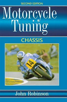Motorcyle Tuning: Chassis: Chassis  by  John Robinson