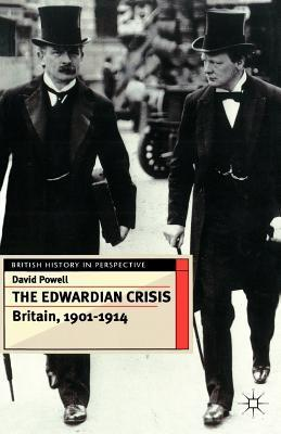 The Edwardian Crisis: Britain, 1901-1914  by  David Powell