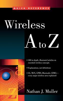 Wireless A to Z  by  Nathan J. Muller