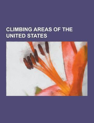 Climbing Areas of the United States: Yosemite Valley, Red River Gorge, Eldorado Springs, Colorado, Alabama Hills, Zion National Park  by  Source Wikipedia