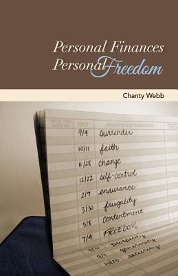 Personal Finances, Personal Freedom  by  Chanty Webb