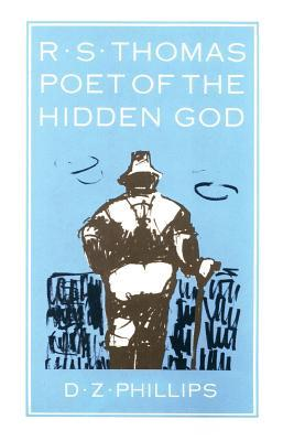 R.S. Thomas: Poet of the Hidden God (Princeton Theological Monograph)  by  D.Z. Phillips