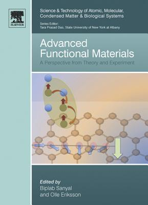 Advanced Functional Materials: A Perspective from Theory and Experiment  by  Biplab Sanyal