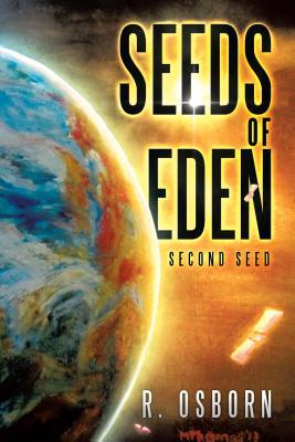 Seeds of Eden: Second Seed R Osborn