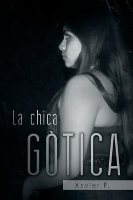La Chica Gotica  by  Xavier P