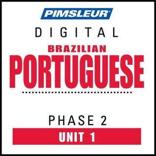 Port (Braz) Phase 2, Unit 01: Learn to Speak and Understand Brazilian Portuguese with Pimsleur Language Programs  by  Pimsleur Language Programs