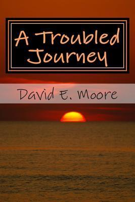 Troubled Journey  by  David E. Moore