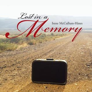 Lost in a Memory Irene McCullum-Hines