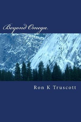 Beyond Omega: Book Two of Genesis Project Trilogy Ron K Truscott