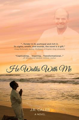 He Walks with Me  by  J R Caleb