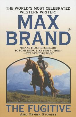 Fugitive, The Max Brand