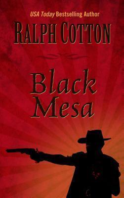 Black Mesa Ralph Cotton