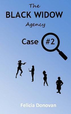 The Black Widow Agency - Case #2 Felicia Donovan