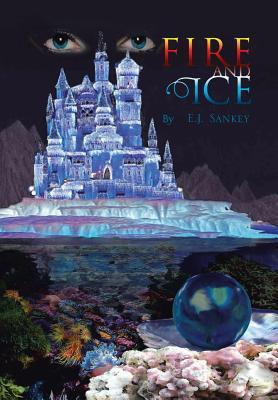 Fire and Ice  by  Erin Sankey