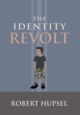 The Identity Revolt  by  Robert Hupsel