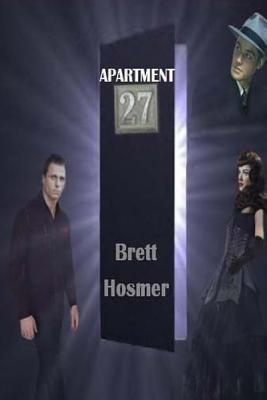Apartment 27  by  Brett Hosmer