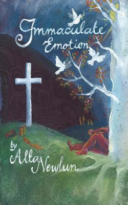 Immaculate Emotion  by  Alta Newlun