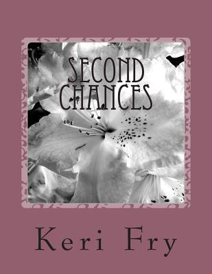 Second Chances  by  Keri Fry
