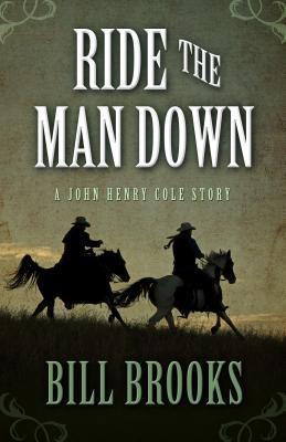 Ride the Man Down (Five Star Western Series)  by  Bill Brooks