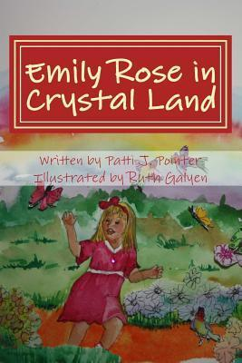 Emily Rose in Crystal Land: Book One  by  Patti J. Pointer