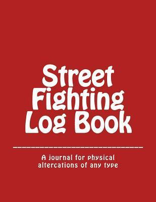 Street Fighting Log Book  by  Anthony Normand