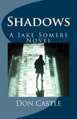 Shadows: A Jake Somers Novel Don Castle