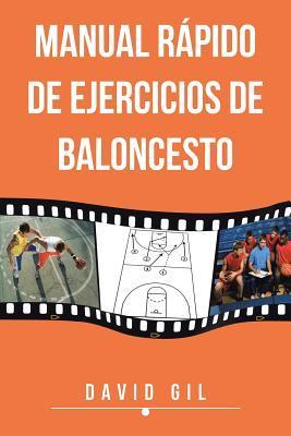 Manual Rapido de Ejercicios de Baloncesto David Gil