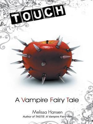 Touch: A Vampire Fairy Tale  by  Melissa Hansen