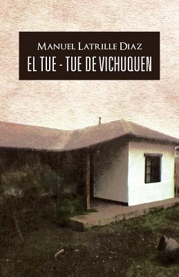 El Tue - Tue de Vichuquen Manuel Latrille Diaz