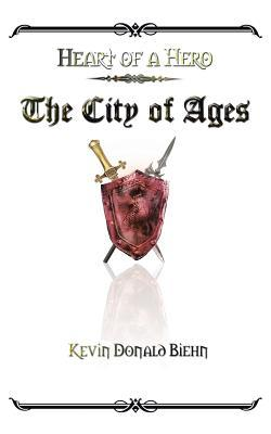 Heart of a Hero the City of Ages Kevin Donald Biehn