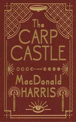 The Carp Castle: A Novel MacDonald Harris