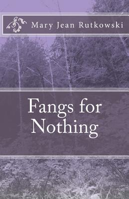Fangs for Nothing  by  Mary Jean Rutkowski