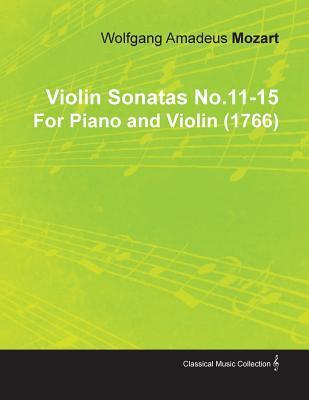 Violin Sonatas No.11-15  by  Wolfgang Amadeus Mozart for Piano and Violin (1766) by Wolfgang Amadeus Mozart