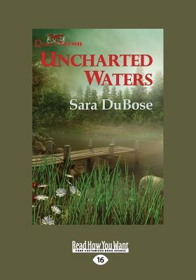 Uncharted Waters (Large Print 16pt)  by  Sarah Dubose