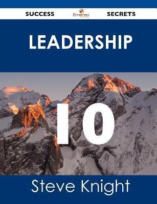 Leadership 10 Success Secrets Steve Knight