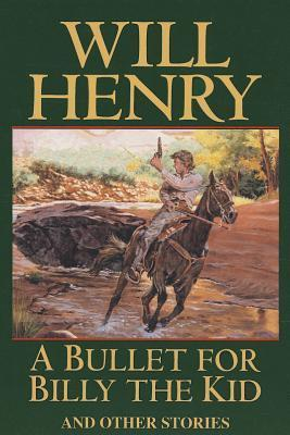 Bullet for Billy the Kid, A  by  Will Henry