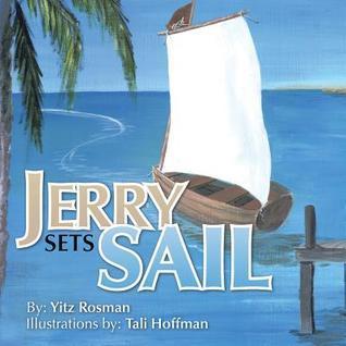 Jerry Sets Sail  by  Yitz Rosman