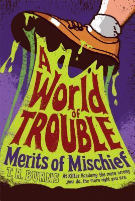 A World of Trouble  by  T.R. Burns