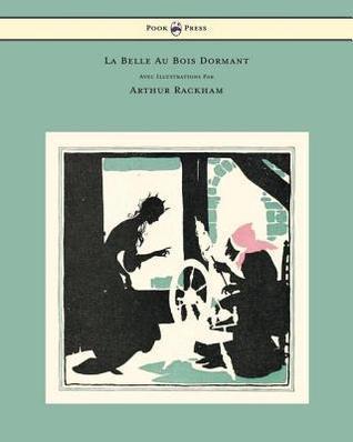 La Belle Au Bois Dormant - Avec Illustrations Par Arthur Rackham Charles Perrault