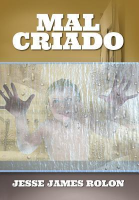 Mal Criado  by  Jesse James Rolon