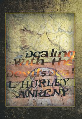 Dealing with the Devils Deal  by  L. Hurley Ankeny
