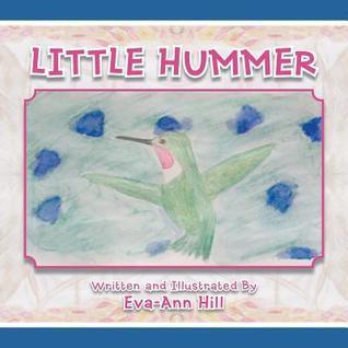Little Hummer  by  Eva-Ann Hill